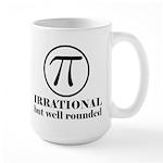 Pi: Irrational But Well Rounded Large Mug