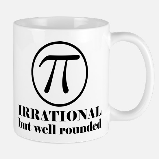 Pi: Irrational But Well Rounded Mug