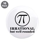 """Pi: Irrational But Well Rounded 3.5"""" Button ("""