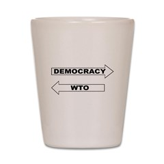 Democracy vs WTO Shot Glass