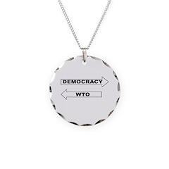 Democracy vs WTO Necklace