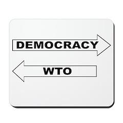 Democracy vs WTO Mousepad