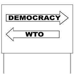 Democracy vs WTO Yard Sign