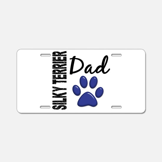 Silky Terrier Dad 2 Aluminum License Plate