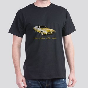 I still play with cars Dark T-Shirt