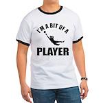 I'm a bit of a player goal keeper Ringer T
