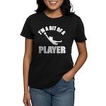 I'm a bit of a player goal keeper Women's Dark T-S