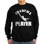 I'm a bit of a player goal keeper Sweatshirt (dark