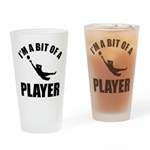 I'm a bit of a player goal keeper Drinking Glass
