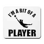 I'm a bit of a player goal keeper Mousepad