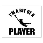 I'm a bit of a player goal keeper Small Poster