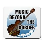 Beyond the border Mousepad