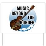 Beyond the border Yard Sign
