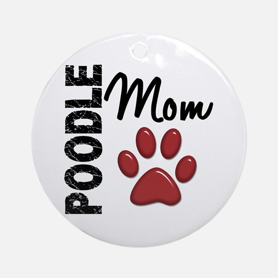 Poodle Mom 2 Ornament (Round)