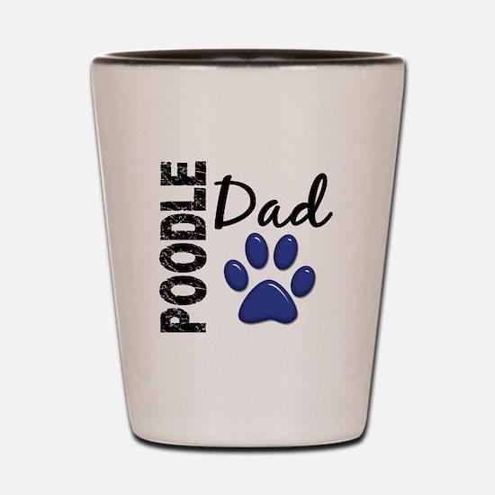 Poodle Dad 2 Shot Glass