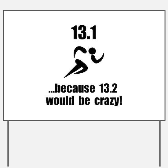 13.1 Run Crazy Yard Sign