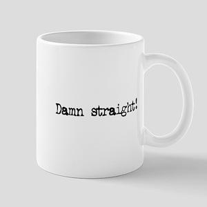 damn straight! Mug