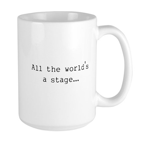the world's a stage Large Mug