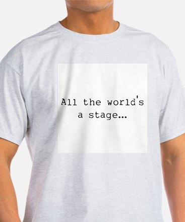 the world's a stage T-Shirt