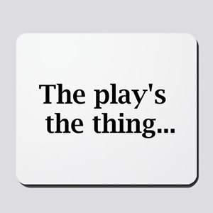 the play's the thing Mousepad