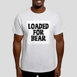 loaded for bear Light T-Shirt