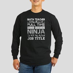 Math Teacher FullTime Multitas Long Sleeve T-Shirt