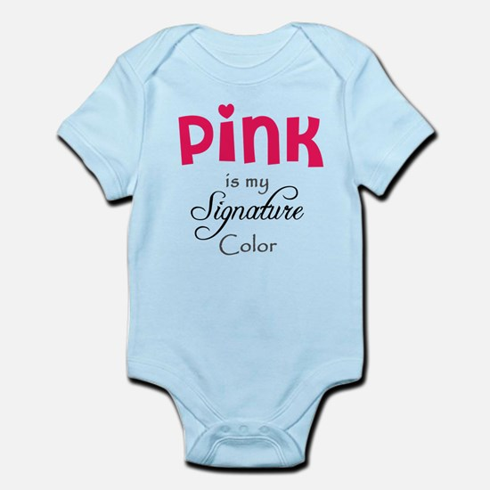 Pink is My Signature Color Infant Bodysuit
