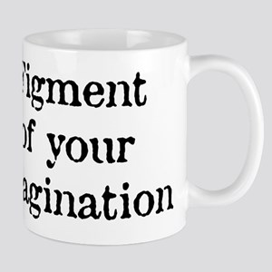 Figment of your Imagination Mug