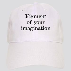Figment of your Imagination Cap