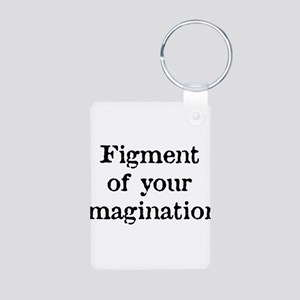 Figment of your Imagination Aluminum Photo Keychai