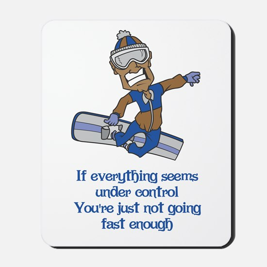 Not Going Fast Enough Mousepad