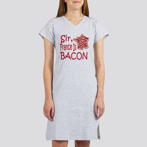Sir France Is Bacon Women's Nightshirt