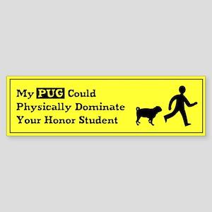 PUG Honor Student Dominate Bumper Sticker