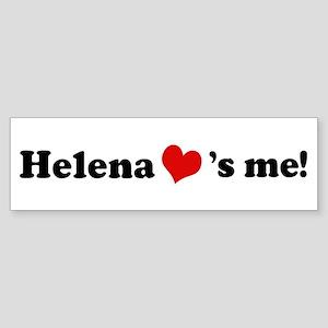 Helena loves me Bumper Sticker