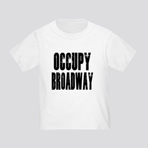 Occupy Broadway Toddler T-Shirt