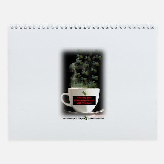 Big Hot Steaming Cup of JSS-Triplers-Wall Calendar