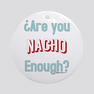 Nacho Enough Ornament (Round)