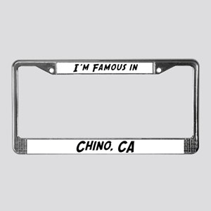 Famous in Chino License Plate Frame