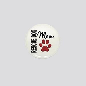 Rescue Dog Mom 2 Mini Button