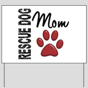 Rescue Dog Mom 2 Yard Sign