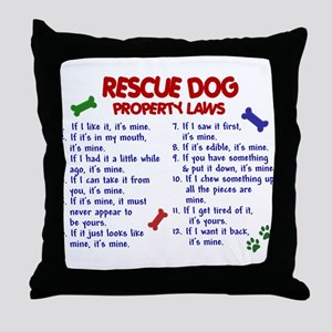 Rescue Dog Property Laws 2 Throw Pillow
