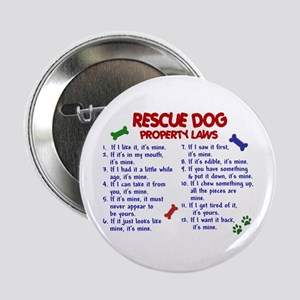 "Rescue Dog Property Laws 2 2.25"" Button"