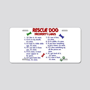 Rescue Dog Property Laws 2 Aluminum License Plate
