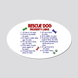 Rescue Dog Property Laws 2 22x14 Oval Wall Peel