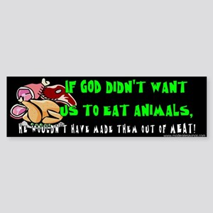 If God Didn't Want Us To Eat Animals...