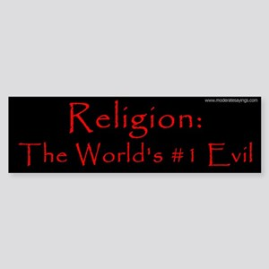 Bumper Sticker: Religion: The World's #1 Evil
