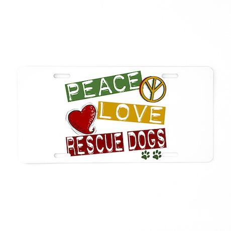 Peace Love Rescue Dogs Aluminum License Plate
