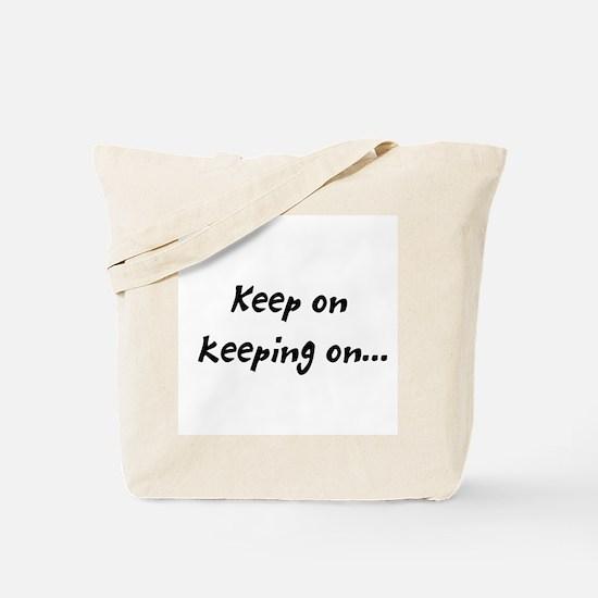 keeping on Tote Bag