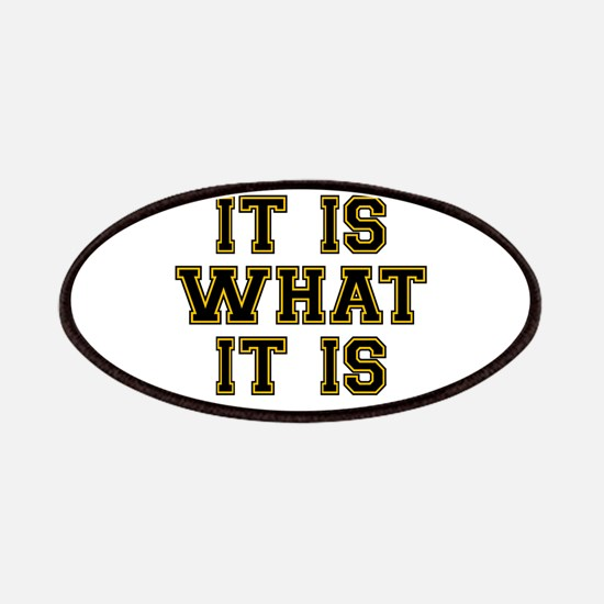 It Is What It Is Black and Gold Patch