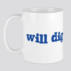 Will Dig for Beer I Mug